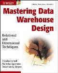 Mastering Data Warehouse Design Relational and Dimensional Techniques