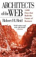 Architects of the Web 1,000 Days That Built the Future of Business
