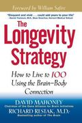 Longevity Strategy How to Live to 100 Using the Brain-Body Connection