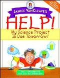 Help! My Science Project Is Due Tomorrow! Easy Experiments You Can Do Overnight