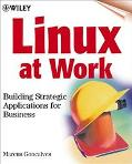 Linux at Work: Building Strategic Applications for Business