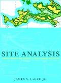 Site Analysis Linking Program and Concept in Land Planning and Design