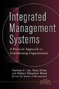Integrated Management Systems A Practical Approach to Transforming Organizations
