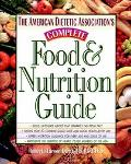 American Dietetic Association's Complete Food & Nutrition Guide