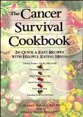 Cancer Survival Cookbook 200 Quick & Easy Recipes With Helpful Eating Hints