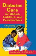 Diabetes Care for Babies, Toddlers, and Preschoolers A Reassuring Guide