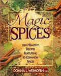 Magic Spices 200 Healthy Recipes Featuring 30 Common Spices