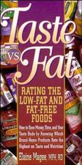 Taste Vs. Fat How to Save Money, Time, and Your Taste Buds by Knowing Which Brand-Name Produ...