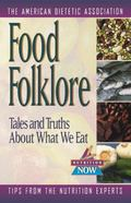 Food Folklore Tales and Truths About What We Eat