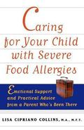 Caring for Your Child With Severe Food Allergies Emotional Support and Practical Advice from...
