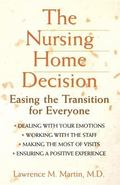 Nursing Home Decision Easing the Transition for Everyone
