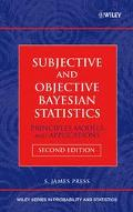 Subjective and Objective Bayesian Statistics Principles, Models, and Applications