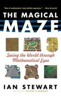 Magical Maze Seeing the World Through Mathematical Eyes