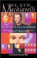New Machiavelli The Art of Politics in Business