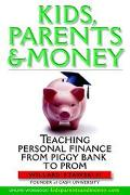 Kids, Parents & Money Teaching Personal Finance from Piggy Bank to Prom