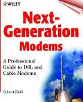 Next-Generation Modems: A Professional Guide to DSL and Cable Modems - Gilbert Held - Paperback