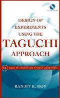 Design of Experiments Using the Taguchi Approach 16 Steps to Product and Process Improvement