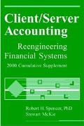 Client-Server Accounting, 2000 Cumulative Supplement : Reengineering Financial Systems