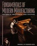 Fundamentals of Modern Manufacturing: Processes and Systems