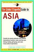 Global Etiquette Guide to Asia Everything You Need to Know for Business and Travel Success