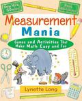 Measurement Mania Games and Activities That Make Math Easy and Fun