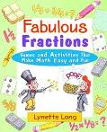 Fabulous Fractions Games and Activities That Make Math Easy and Fun