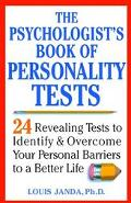 Psychologist's Book of Personality Tests 24 Revealing Tests to Identify and Overcome Your Pe...