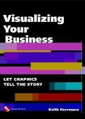 Visualizing Your Business: Let Graphics Tell the Story with CD