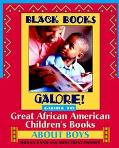 Black Books Galore! Guide to Great African-American Children's Books About Boys