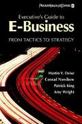Executive's Guide to E-Business From Tactics to Strategy