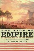 Tide of Empire America's March to the Pacific