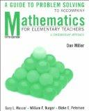 Mathematics for Elementary Teachers: A Contemporary Approach, 5th Edition; A Guide to Proble...