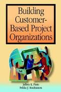 Building Customer-Based Project Organizations
