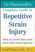 Dr. Pascarelli's Complete Guide to Repetitive Strain Injury What You Need to Know About RSI ...