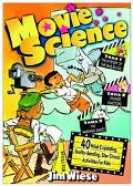 Movie Science Over 40 Mind-Expanding, Reality-Bending, Star-Struck Activities for Kids