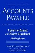 Accounts Payable: A Guide to Running an Efficient Department - Supplement 2000