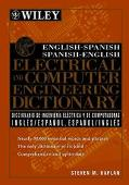 Electrical and Computer Engineering Dictionary;English-Spanish, Spanish-English Diccionario ...