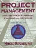Project Management: A Systems Approach to Planning, Scheduling, and Controlling, 7th Edition