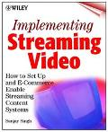 Implementing Streaming Video : How to Set up E-Commerce and Enable Streaming Content Systems