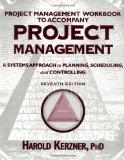 Project Management : A Systems Approach to Planning, Scheduling, and Controlling, Project Ma...
