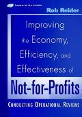 Improving the Economy, Efficiency, and Effectiveness of Not-For Profits Conduction Operation...