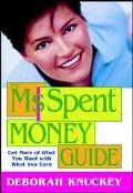 Ms. Spent Money Guide Get More of What You Want With What You Earn