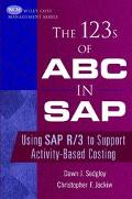 123s of ABC in Sap Using Sap R/3 to Support Activity-Based Costing