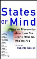 States of Mind New Discoveries About How Our Brains Make Us Who We Are