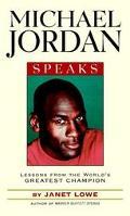 Michael Jordan Speaks Lessons from the World's Greatest Champion