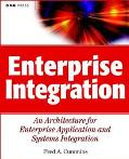 Enterprise Integration An Architecture for Enterprise Application and Systems Integration
