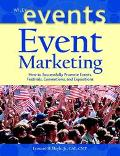 Event Marketing: How to Successfully Promote Events, Festivals, Conventions, and Expositions...