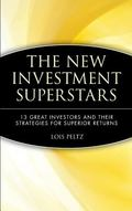 New Investment Superstars 13 Great Investors and Their Strategies for Superior Returns