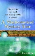 Mathematical Mystery Tour Discovering the Truth and Beauty of the Cosmos