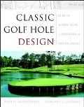 Classic Golf Hole Design Using the Greatest Holes As Inspiration for Modern Courses